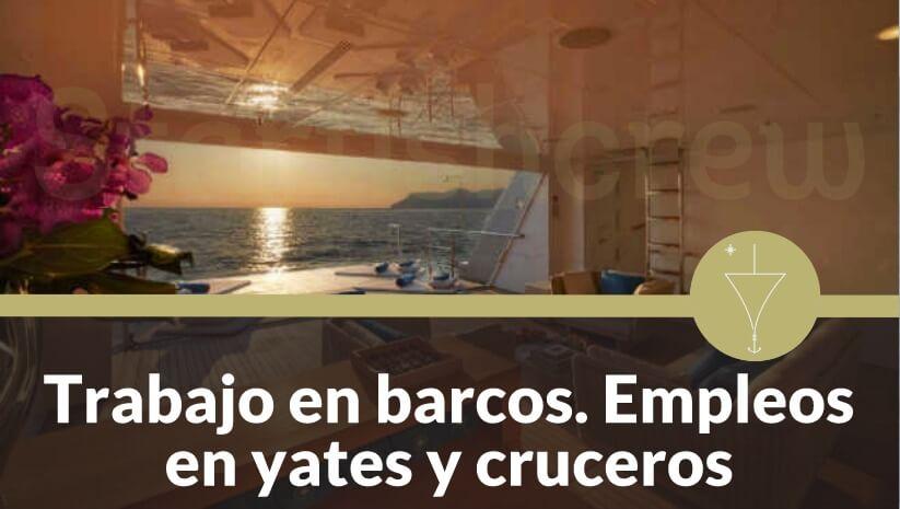 trabajo en barcos empleos en yates y cruceros