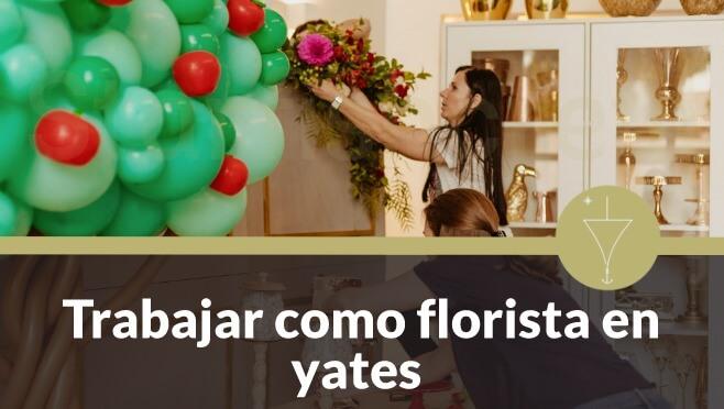 trabajo de florista yates